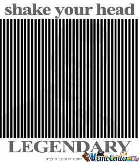 Shake Your Head.. Legendary