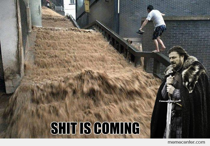 Shit is Coming