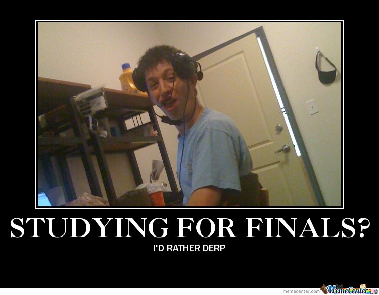 Studying or Derping?