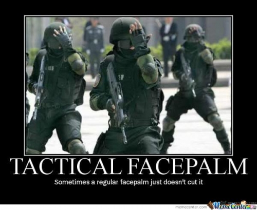 Tactical facepalm