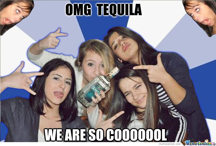 Tequila makes us cool