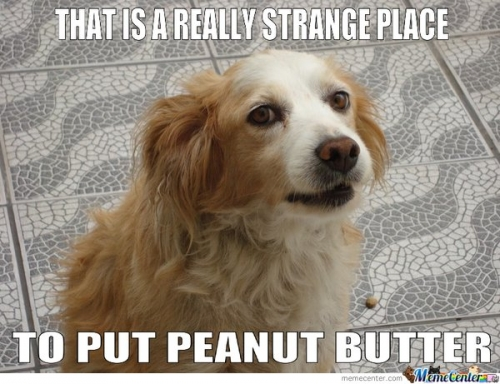 That Is Really Strange Place To Put  Peanut Butter