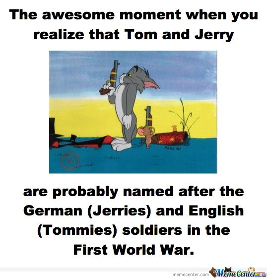 The awesome moment when you realize that Tom and Jerry are probably named