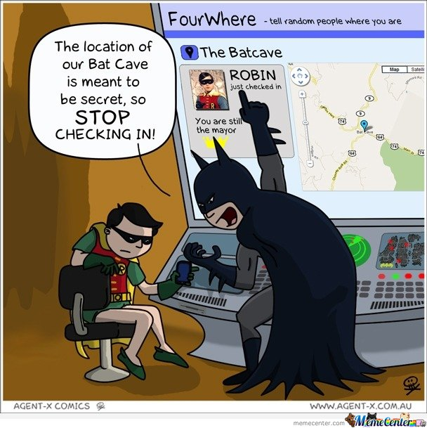 The location of our Bat Cave is meant to be secret!
