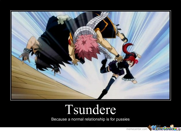 Tsundere A normal relationship is for pussies_o_140879 meme center emily_cullen likes