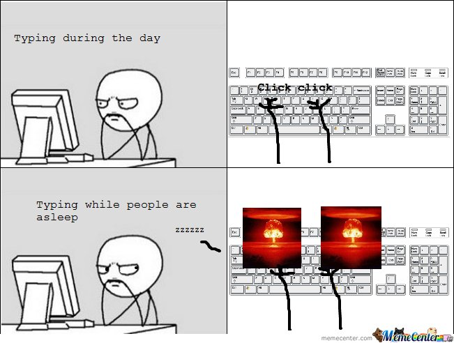 Typing during the day & Typing while people are asleep