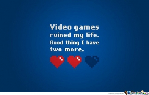 Video Games Ruined My Life.
