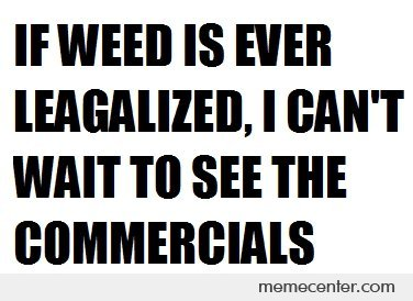 Weed Commercials