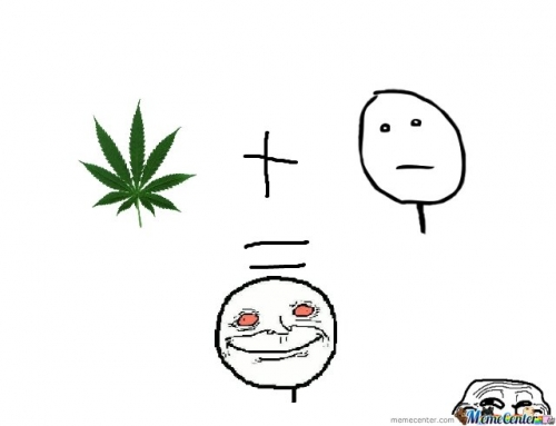 Weed can change you!