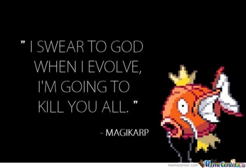 When I Evolve I'm Going To Kill You All