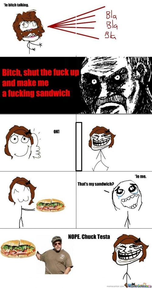 Where's my sandwich bitch?