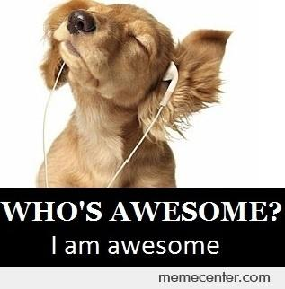 Who's awesome by ben - Meme Center