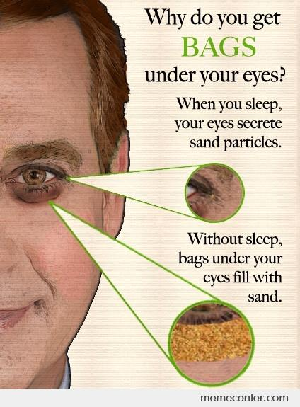 Why Do You Get Bags Under Your Eyes_o_56297 why do you get bags under your eyes? by ben meme center