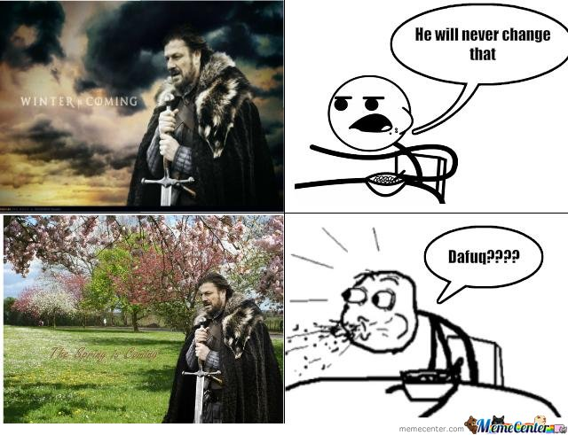 Winter Spring Is Coming By Kingofsouls Meme Center