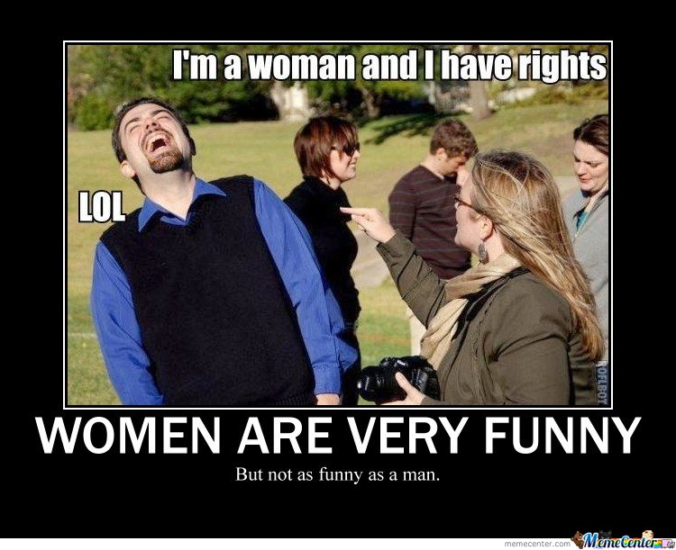 Funny Memes About Women S Day : Women are very funny by mister meme center