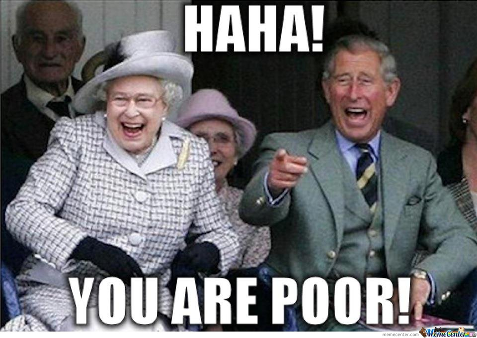 Youre poor_o_104259 you're poor by chuckydied meme center