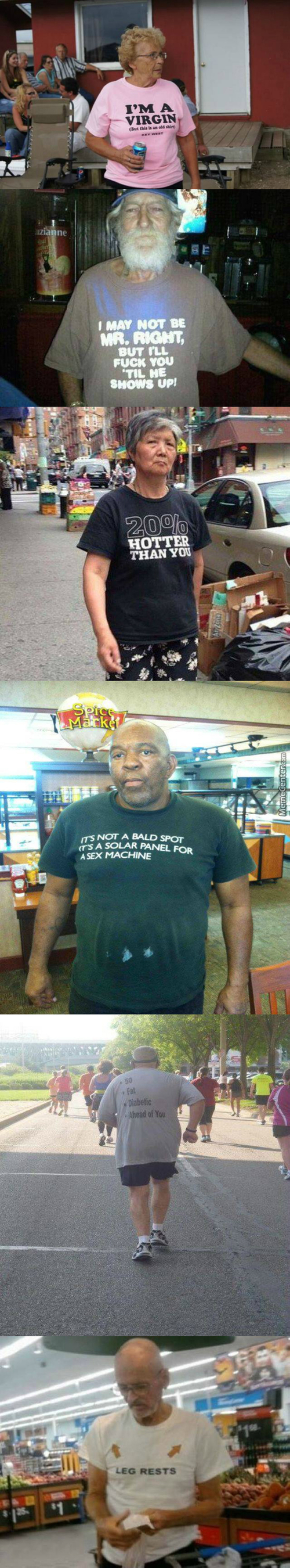 A Compilation Of Old People Wearing Funny Shirts Number 2! (Sorry For Long Post)