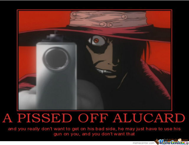 A Pissed Off Alucard