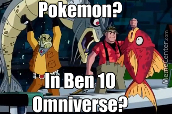 Top Trumps Rules >> A Pokemon And Ben 10 Omniverse Crossover?! by eyeman30 - Meme Center