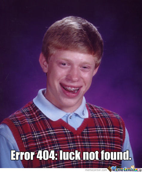 A Quick Bad Luck Brian