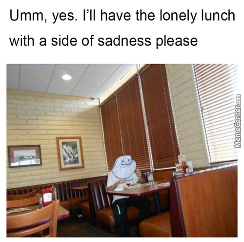 A Real Lonely Guy Eating
