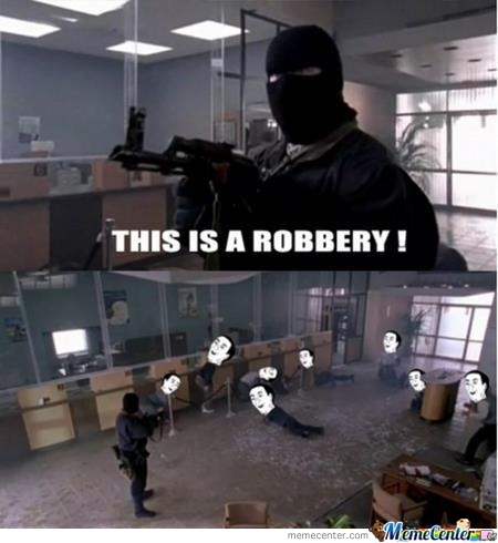 A Robbery...
