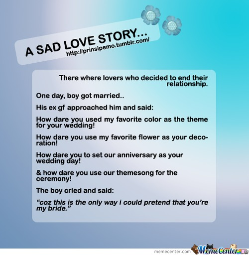 A Sad Love Story         by jonjonutot - Meme Center