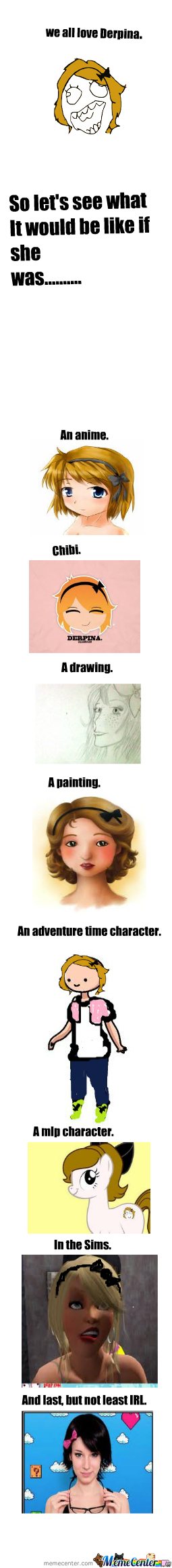 A Tribute To Derpina. My Role Model