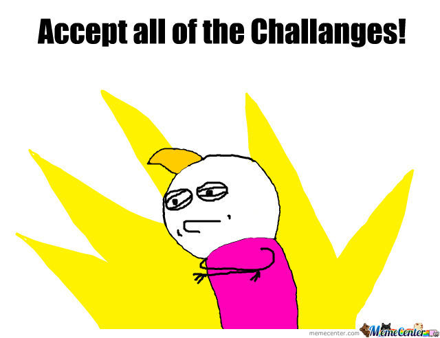 Accept All Of The Challanges
