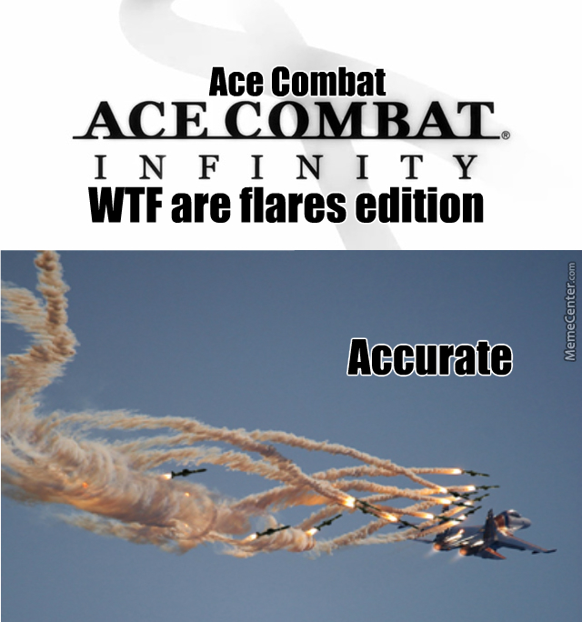 Ace Combat Wtf Are Flares Edition I Do Like Ace Combat