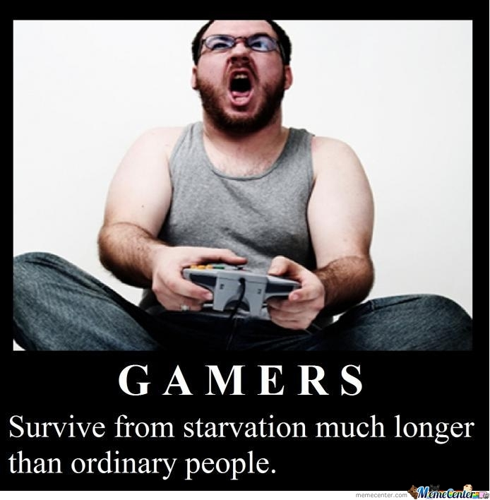 Admit It You Gamers......