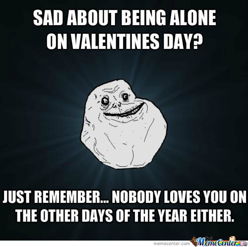 advise from forever alone yours truly by deadbau5 meme center
