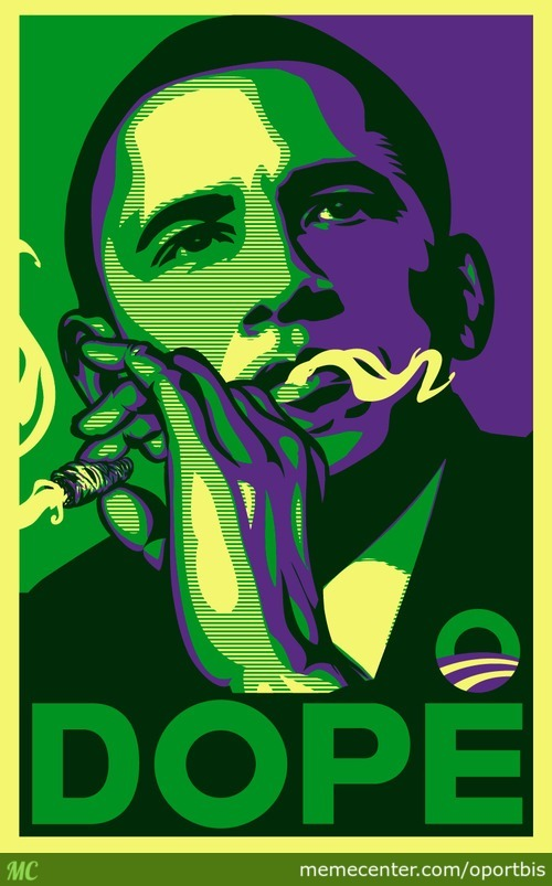 After I Heard Obama Have Been Smoking Pot