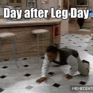 After Leg Day by popey69 - Meme Center
