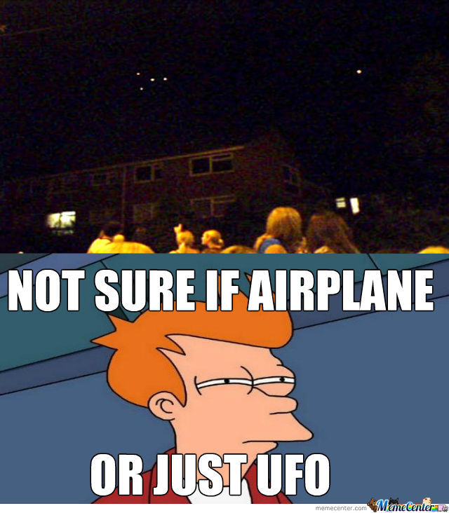 airplane or ufo_o_451309 airplane or ufo??? by recyclebin meme center