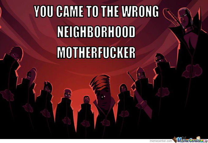 Akatsuki You Came To The Wrong Neighborhood