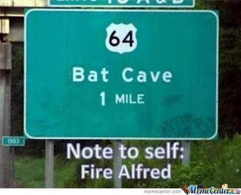 Alfred, Your Fired!