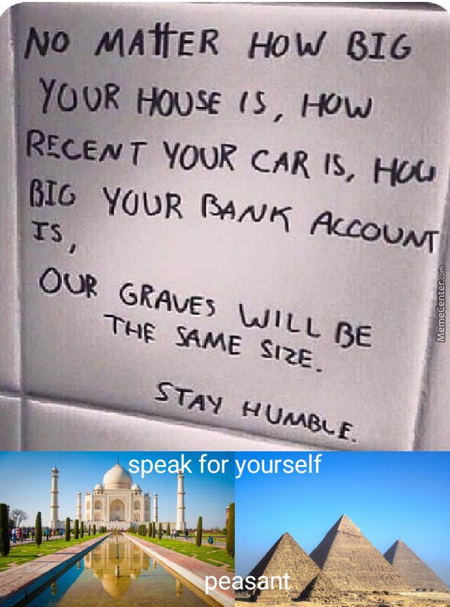 All Poor People'S Graves Will Be The Same Size