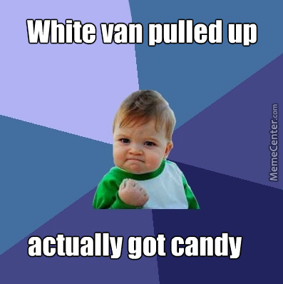 38d25243bf Always Trust A Man In A Big White Van by rathalor - Meme Center