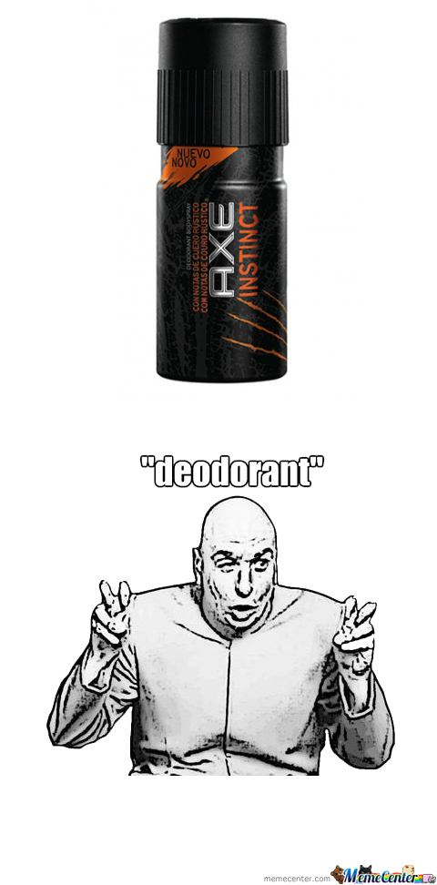 Am I The Only One Who Thinks Axe Is A Bad Deodorant?