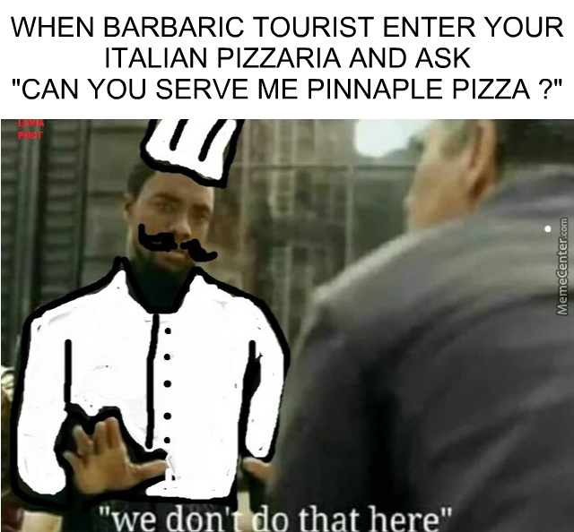 """and No Sir, We Dont Sell Vegetarian Pizza"""