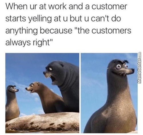 """customer Is Always Right"" Rule Is Evil"