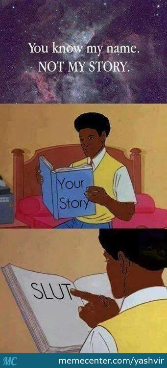 """you Know My Name Not My Story"""