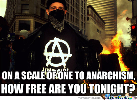Anarchist Pick Up Line(Credit To _Heavy_)
