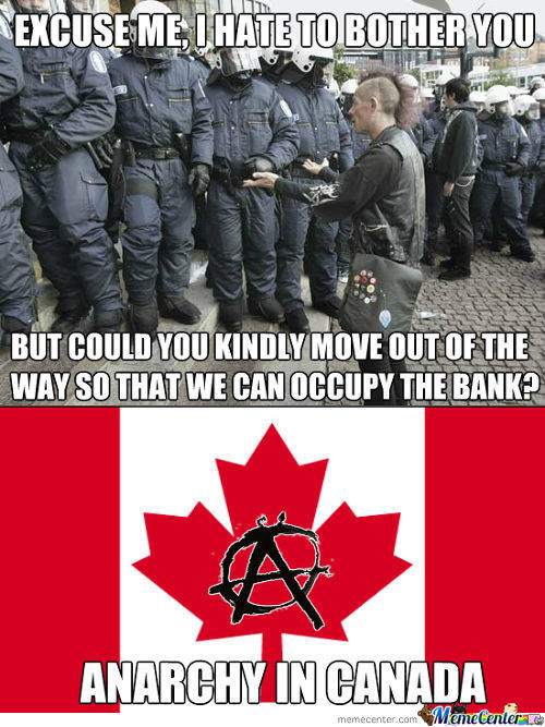 Anarchy In Canada, Always Ask Before Occupying