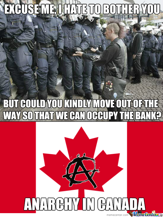 anarchy in canada always ask before occupying_o_2148575 anarchy memes best collection of funny anarchy pictures