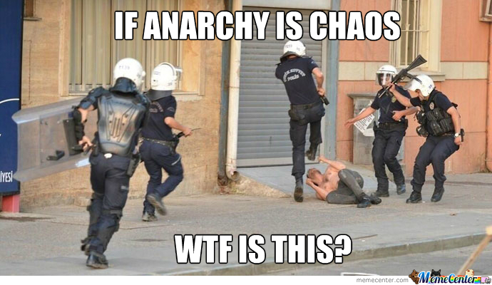 anarchy is peace authority is chaos_o_2048605 anarchy is peace, authority is chaos by kickassia meme center
