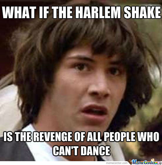 And Do The Harlem Shake...