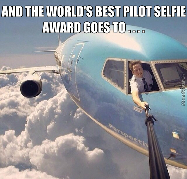 and the world amp 039 s best pilot selfie award goes to_o_2956247 and the world's best pilot selfie award goes to by