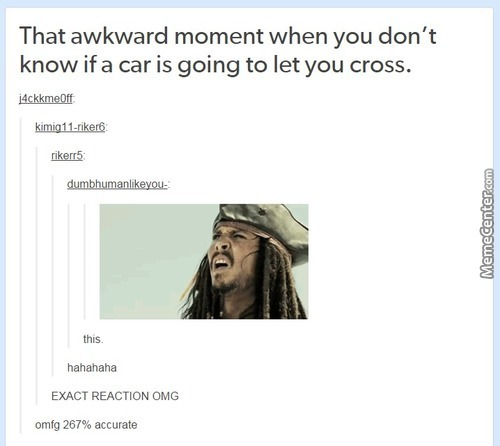 "And Then The Driver Makes The ""seriously"" Face At You"